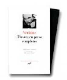 Verlaine : Oeuvres en prose complètes - Paul Verlaine