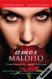 Amor Maldito - Melissa Marr, Justine Larbalestier, Laurie Faria Stolarz, Scott Westerfeld