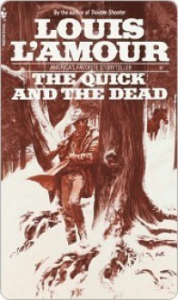 Quick and the Dead - Louis L'Amour