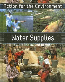 Water Supplies (Action For The Environment) - Jude Welton