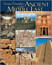 Seven Wonders of the Ancient Middle East - Michael Woods, Mary B. Woods