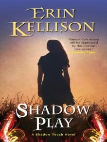 Shadow Play - Erin Kellison