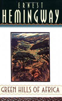 Green Hills of Africa - Ernest Hemingway