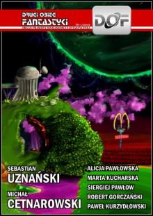 Drugi Obieg Fantastyki 1/2012 - Sebastian Uznański, Michał Cetnarowski, Alicja Pawłowska, Marta Kucharska, Siergiej Pawłow, Robert Gorczański, Paweł Kurzydłowski