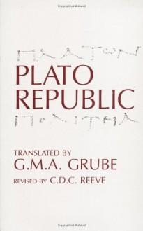 Republic - C.D. C. Reeve, G.M.A. Grube, Plato