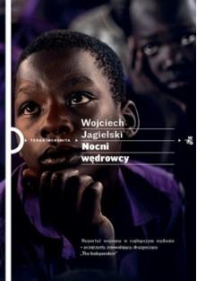 Nocni wędrowcy - Wojciech Jagielski