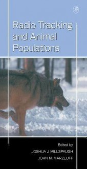 Radio Tracking and Animal Populations - Joshua Millspaugh, John M. Marzluff