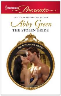 The Stolen Bride (Harlequin Presents) - Abby Green
