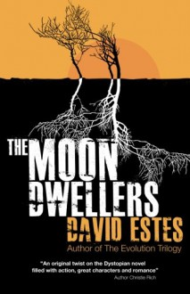 The Moon Dwellers - David Estes