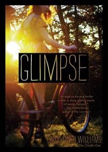 Glimpse - Carol Lynch Williams