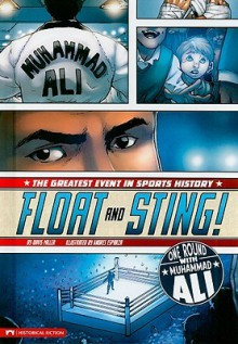 Float and Sting!: One Round with Muhammad Ali - Davis Miller, Andres Esparza