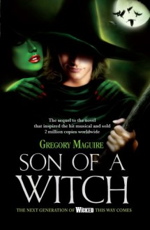 Son of a Witch (Wicked, #2) - Gregory Maguire