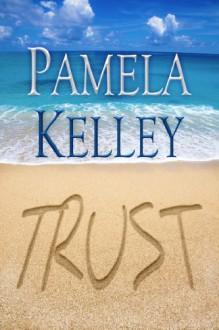 TRUST (Waverly Beach Cozy Mystery Series) - Pamela M. Kelley