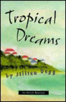 Tropical Dreams: An Avalon Romance - Jillian Dagg