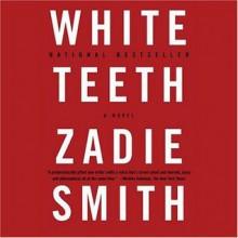 White Teeth - Zadie Smith, Jenny Sterlin