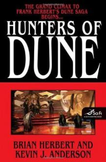 Hunters Of Dune - Brian Herbert,Kevin J. Anderson