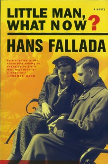 Little Man, What Now? - Hans Fallada