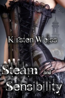 Steam and Sensibility (Sensibility Grey) - Kirsten Weiss