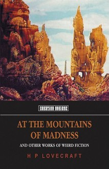 At the Mountains of Madness and Other Works of Weird Fiction - H.P. Lovecraft,D.M. Mitchell