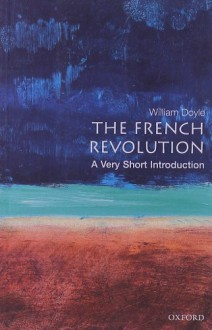 The French Revolution: A Very Short Introduction - William Doyle