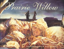 Prairie Willow - Maxine Trottier