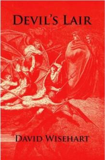 Devil's Lair - David Wisehart
