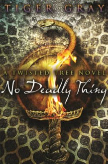 No Deadly Thing (Twisted Tree) - Tiger Gray