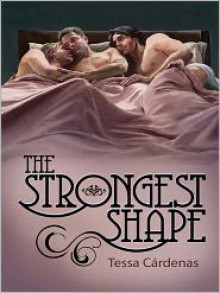 The Strongest Shape - Tessa Cardenas