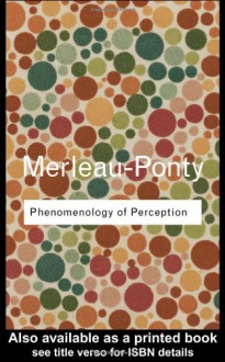 Phenomenology of Perception (Routledge Classics) - Maurice Merleau-Ponty, Colin Smith