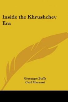 Inside the Khrushchev Era - Giuseppe Boffa