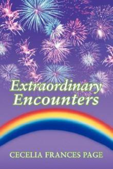 Extraordinary Encounters - Cecelia Page