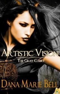 Artistic Vision - Dana Marie Bell