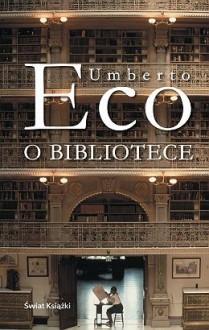 O bibliotece - Umberto Eco, Adam Szymanowski