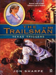 Texas Triggers (The Trailsman #328) - Jon Sharpe