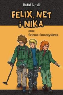 Felix, Net i Nika oraz Ściema Smoczysława - Rafał Kosik