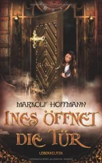 Ines öffnet die Tür - Markolf Hoffmann
