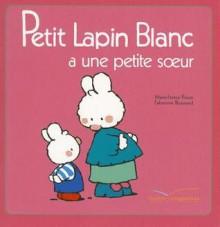 Petit Lapin Blanc a Une Petite Soeur - 8 - Fabienne Boisnard