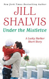 Under the Mistletoe - Jill Shalvis