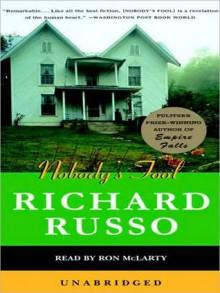 Nobody's Fool (Unabridged) - Richard Russo, Ron McLarty
