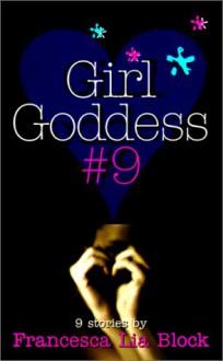 Girl Goddess #9: Nine Stories - Francesca Lia Block