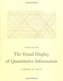 The Visual Display of Quantitative Information - Edward R. Tufte