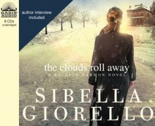 The Clouds Roll Away: A Raleigh Harmon Novel - Sibella Giorello, Cassandra Campbell