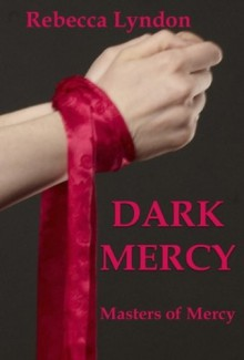 Dark Mercy (Masters of Mercy #1) - Rebecca Lyndon