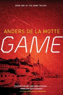Game (Game, #1) - Anders de la Motte