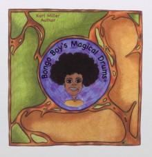 Bongo Boy's Magical Drums - Karl Miller