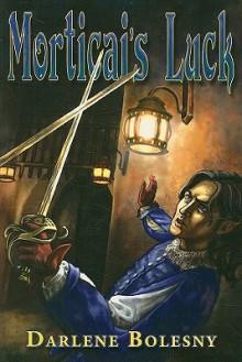 Morticai's Luck - Darlene Bolesny