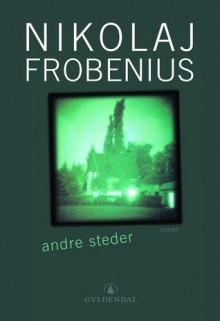 Andre Steder - Nikolaj Frobenius