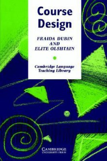 Course Design: Developing Programs and Materials for Language Learning - Fraida Dubin, Elite Olshtain