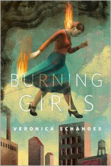 Burning Girls - Veronica Schanoes