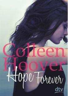 Hope Forever: Roman - Colleen Hoover